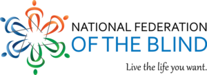 """National Federation of the Blind logo next to words """"National Federation of the Blind Live the Life you Want"""""""